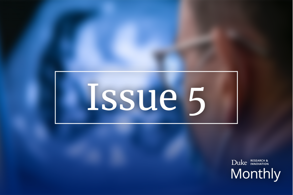 Issue 5 - Duke Research & Innovation Monthly